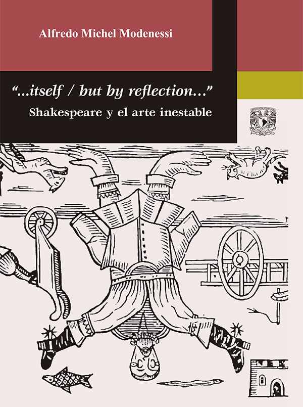 """""""...itself / but by reflection..."""": Shakespeare y el arte inestable"""