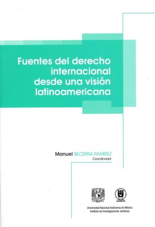 Fuentes del derecho internacional desde una visión latinoamericana