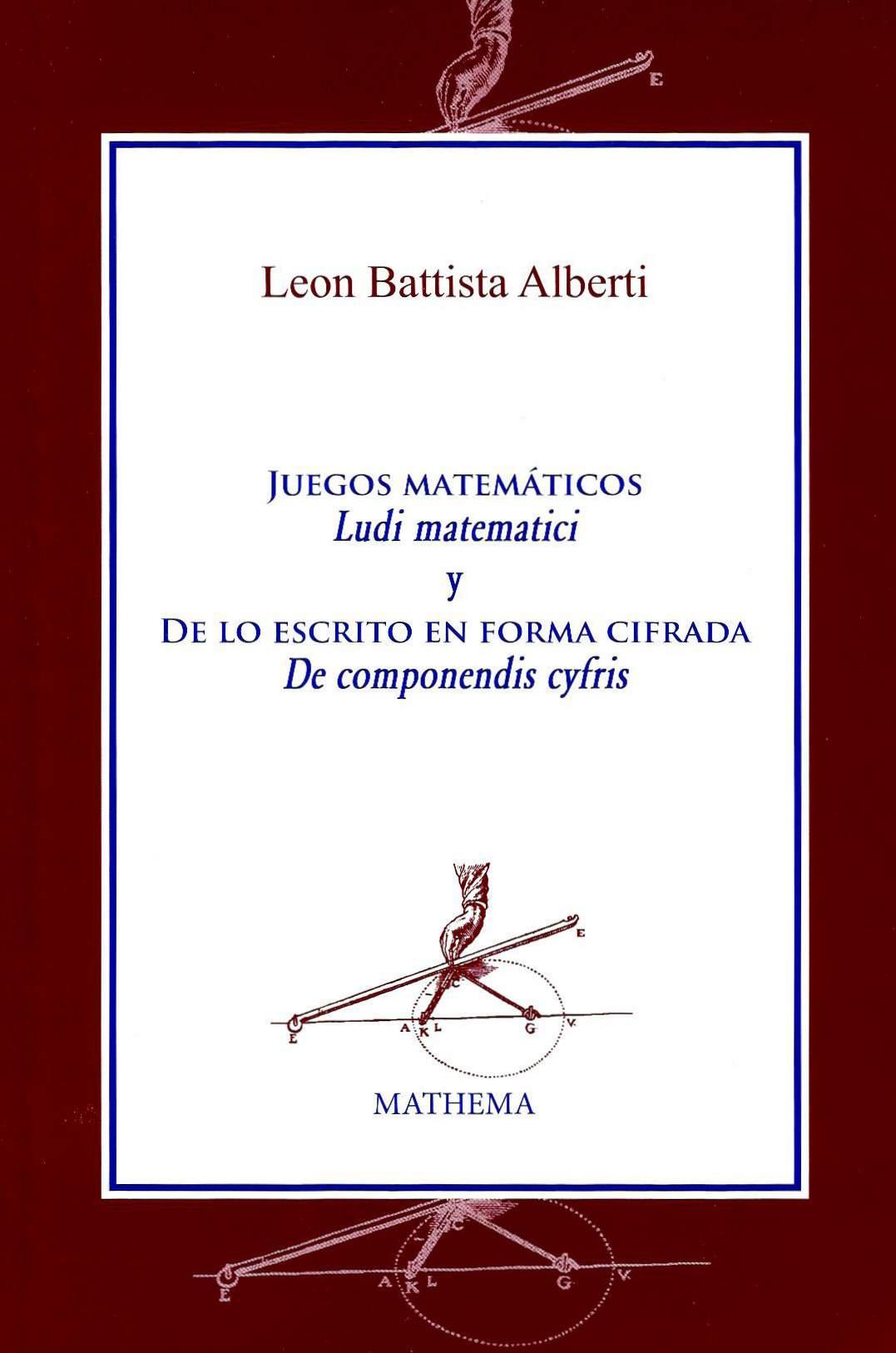 Juegos matemáticos Ludi matematici y De lo escrito en forma cifrada De componendis cyfris