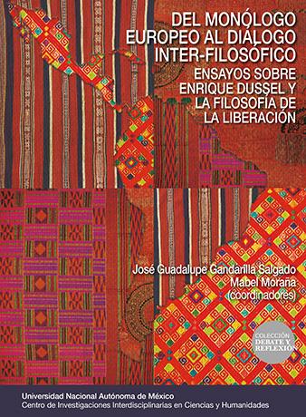 Del monólogo europeo al diálogo inter-filosófico: ensayos sobre Enrique Dussel y la filosofía de la liberación
