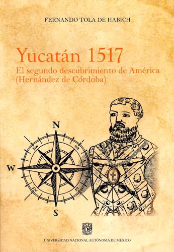 Yucatán 1517. El segundo descubrimiento de América (Hernández de Córdoba)