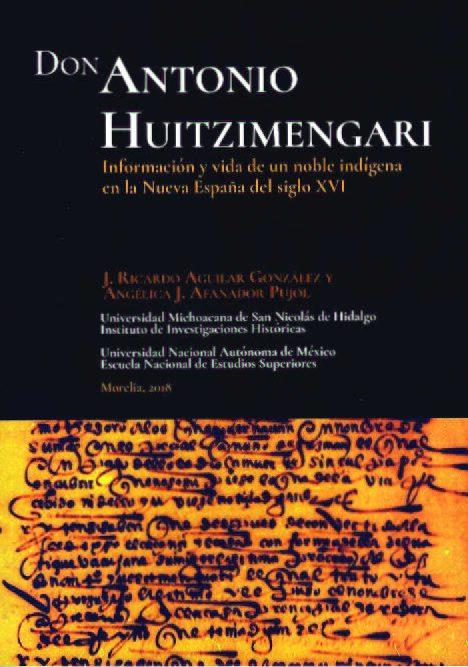 Don Antonio Huitzimengari. Información y vida de un noble indígena en la Nueva España del siglo XVI
