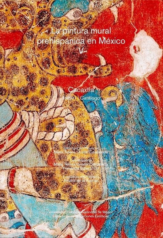 La pintura mural prehispánica en México V. Cacaxtla. Tomo I. Catálogo (rústico)