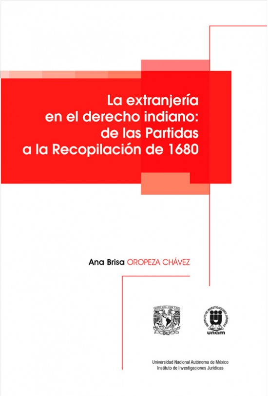 La extranjería en el derecho indiano: de las Partidas a la Recopilación de 1680