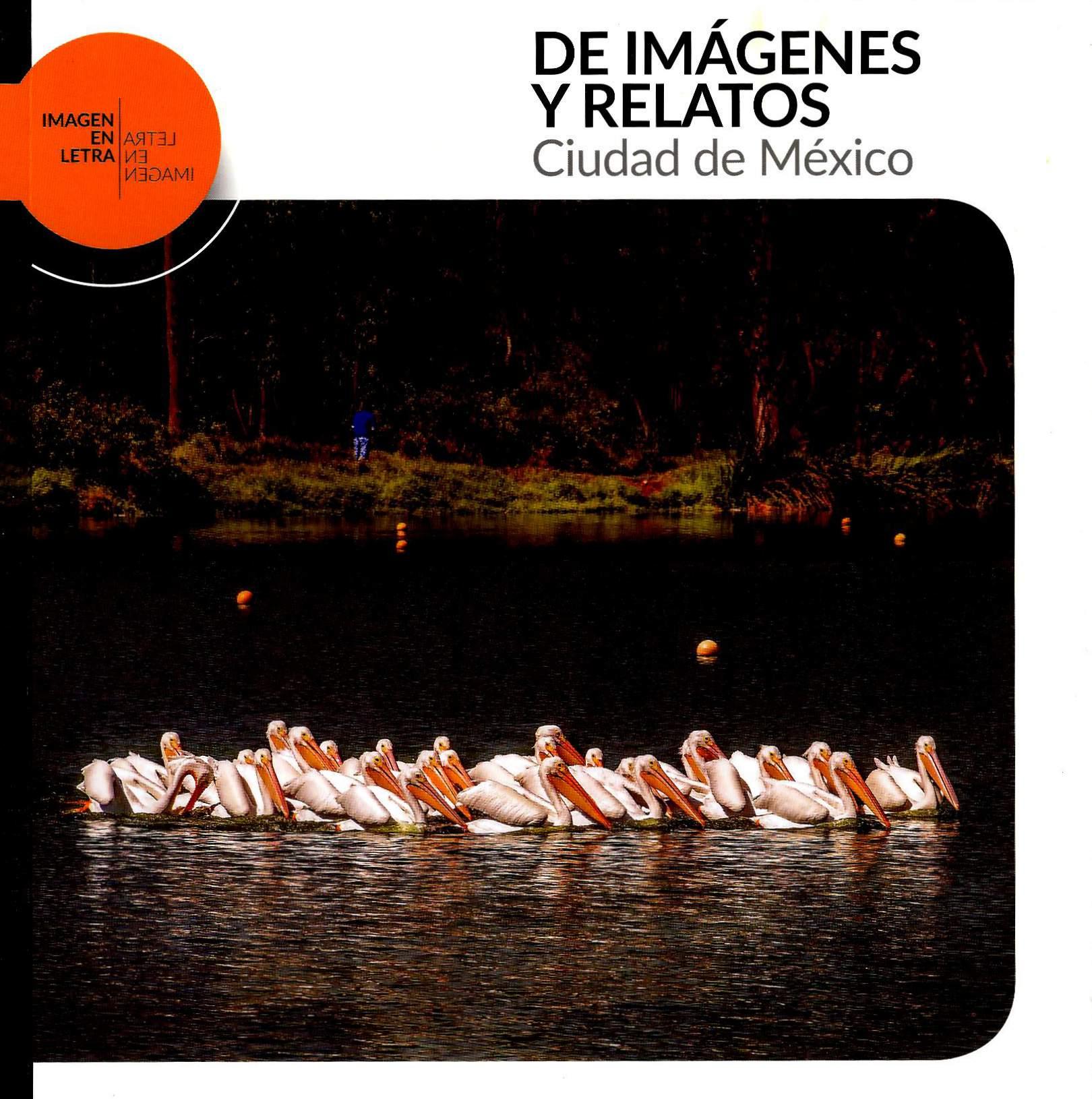 De imágenes y relatos: Ciudad de México