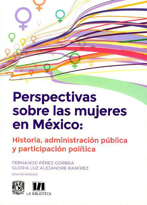 Perspectivas sobre las mujeres en México: Historia, administración pública y participación política