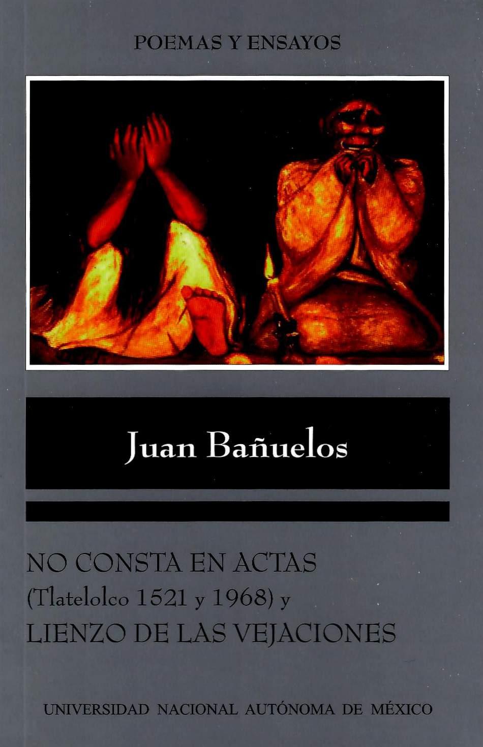 No consta en actas (Tlatelolco 1521 y 1968) y Lienzo de las vejaciones