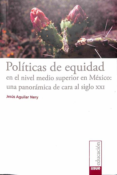 Políticas de equidad en el nivel medio superior en México: una panorámica de cara al siglo XXI