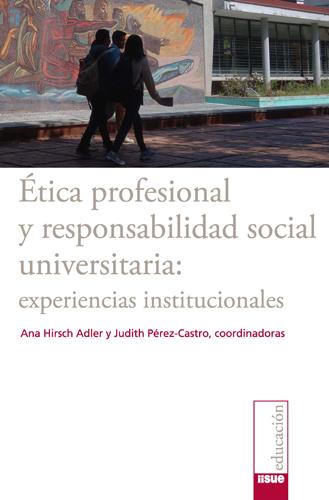 Ética profesional y responsabilidad social universitaria: experiencias institucionales