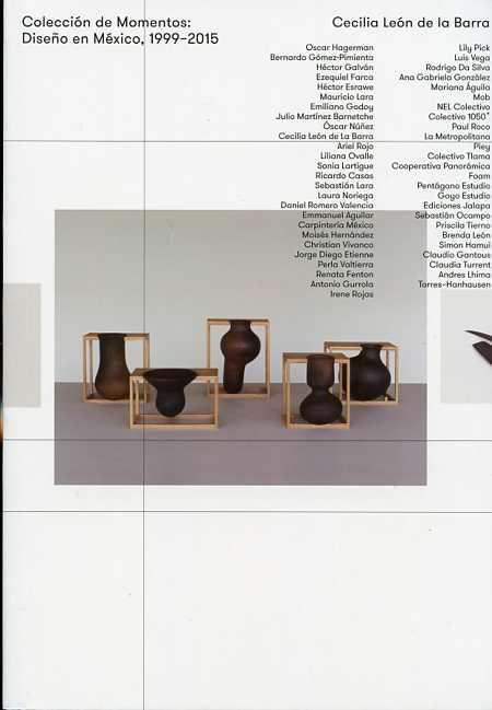 Colección de momentos: diseño en México, 1999-2015