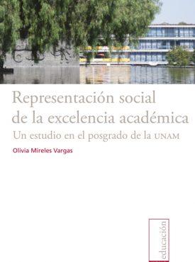 Representación social de la excelencia académica: un estudio en el posgrado de la UNAM