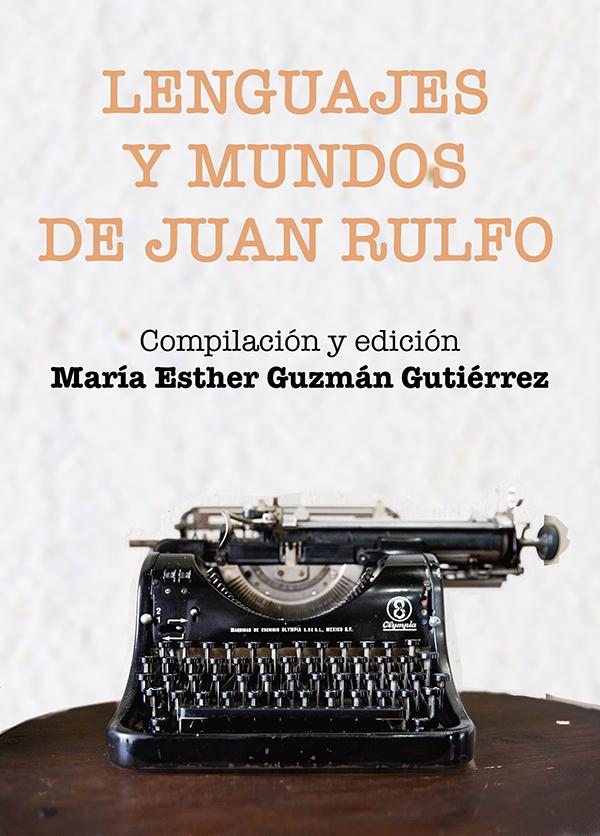 Lenguajes y mundos de Juan Rulfo