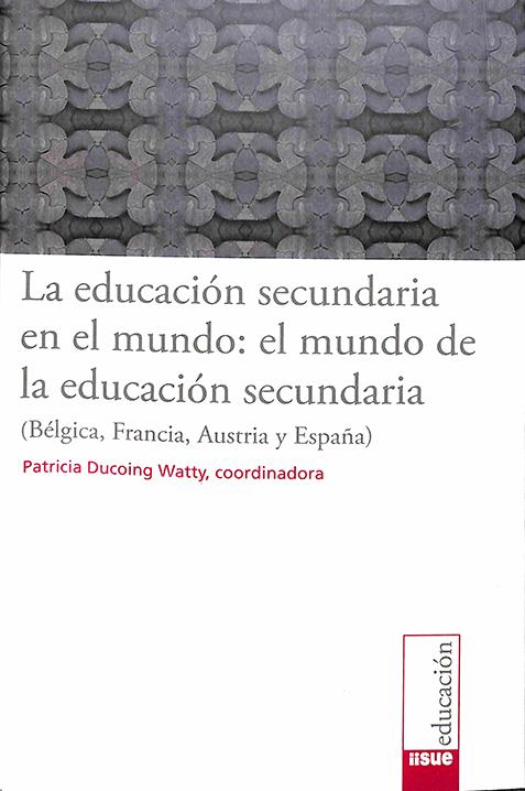 La educación secundaria en el mundo: el mundo de la educación secundaria (Bélgica, Francia, Austria y España)