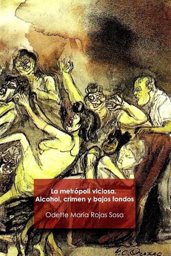 La metrópoli viciosa: alcohol, crimen y bajos fondos
