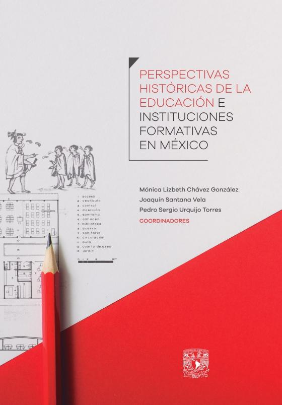 Perspectivas históricas de la educación e instituciones formativas en México