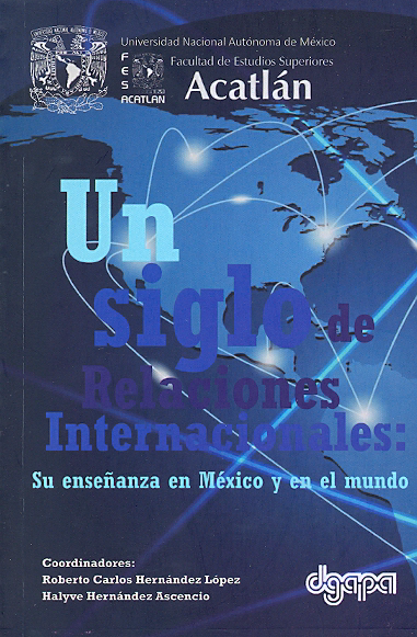 Un siglo de relaciones internacionales: Su enseñanza en México y en el mundo
