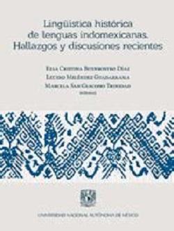 Lingüística histórica de lenguas indomexicanas: hallazgos y discusiones recientes
