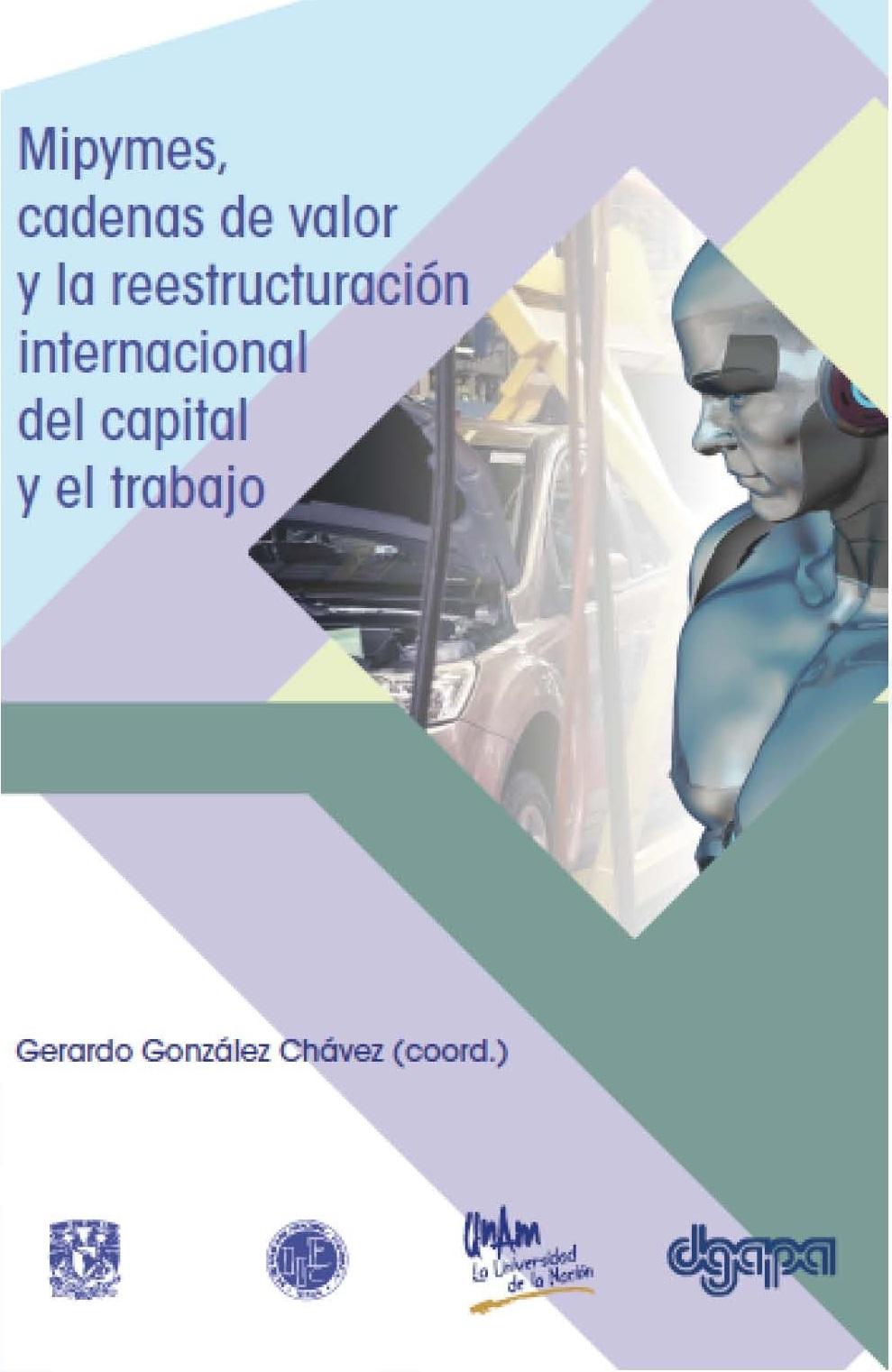 Mipymes, cadenas de valor y la reestructuración internacional del capital y el trabajo