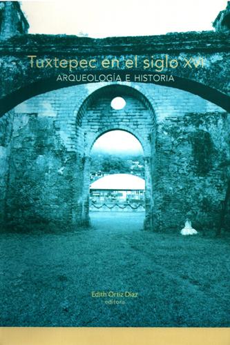 Tuxtepec en el siglo XVI: arqueología e historia