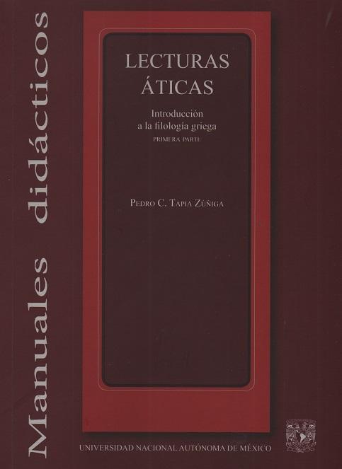 Lecturas áticas: introducción a la filología griega: primera parte