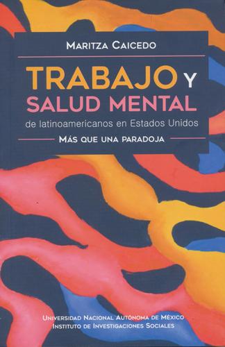 Trabajo y salud mental de latinoamericanos en Estados Unidos. Más que una paradoja