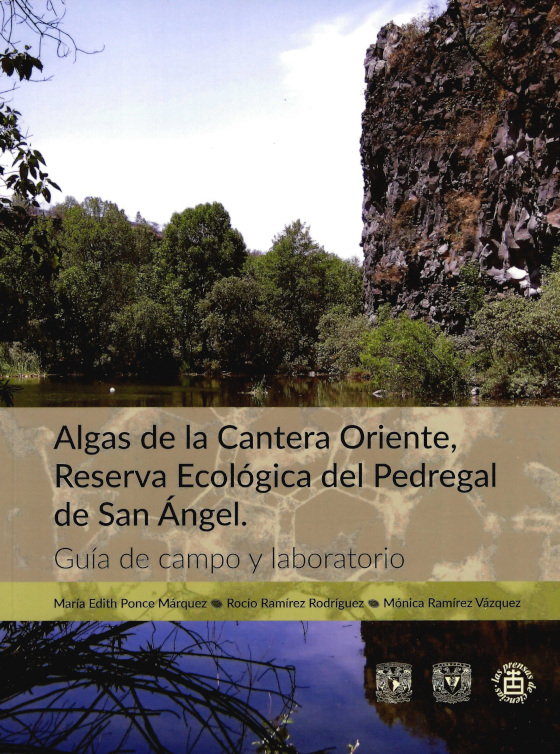 Algas de la Cantera Oriente, Reserva Ecológica del Pedregal de San Ángel: guía de campo y