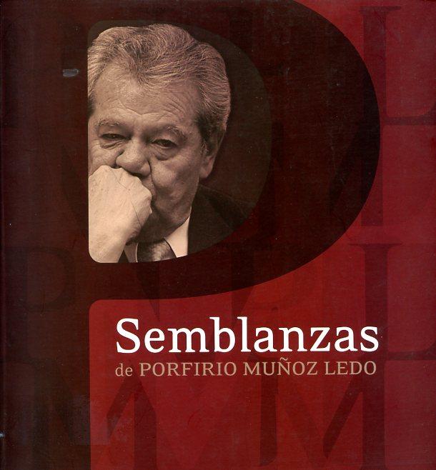 Semblanzas de Porfirio Muñoz Ledo