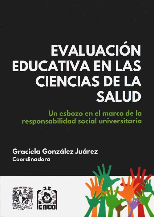 Evaluación educativa en las ciencias de la salud. Un esbozo en el marco de la responsabilidad social universitaria
