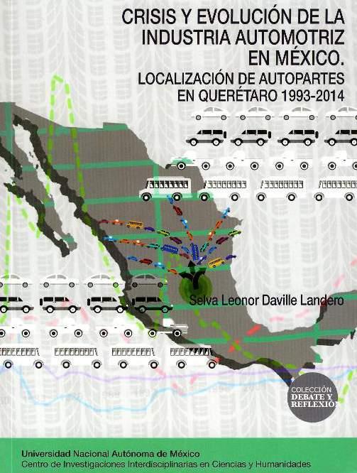 Crisis y evolución de la industria automotriz en México: localización de autopartes en Querétaro 1993-2014