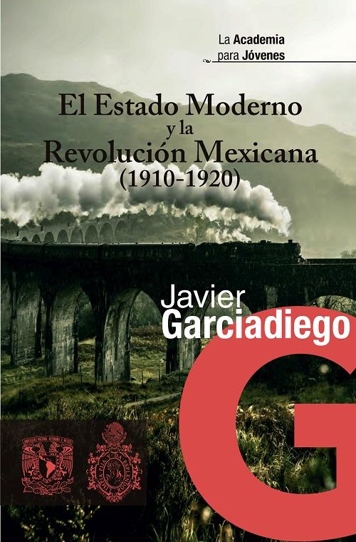 El Estado Moderno y la Revolución Mexicana (1910-1920)