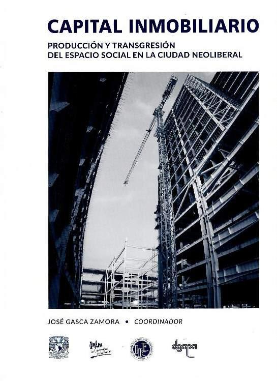 Capital inmobiliario: producción y transgresión del espacio social en la ciudad neoliberal