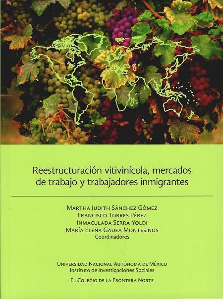 Reestructuración vitivinícola, mercados de trabajo y trabajadores inmigrantes