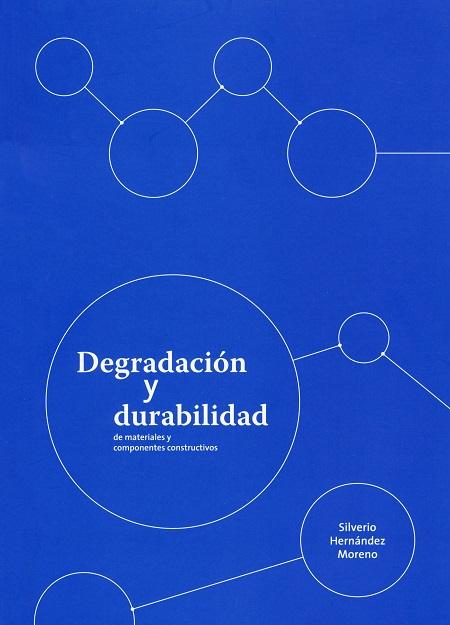 Degradación y durabilidad de materiales y componentes constructivos