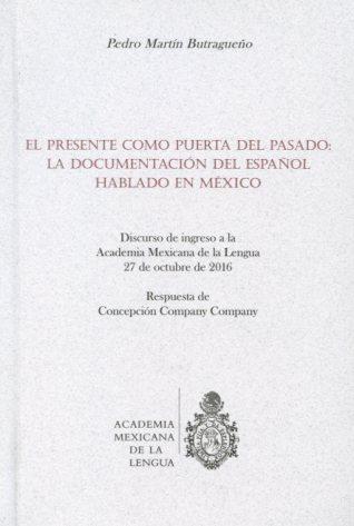 El presente como puerta del pasado: la documentación del español hablado en México