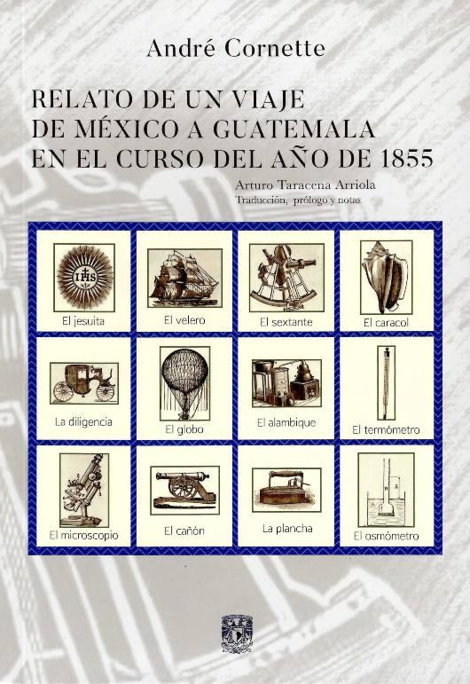 Relato de un viaje de México a Guatemala en el curso del año de 1855