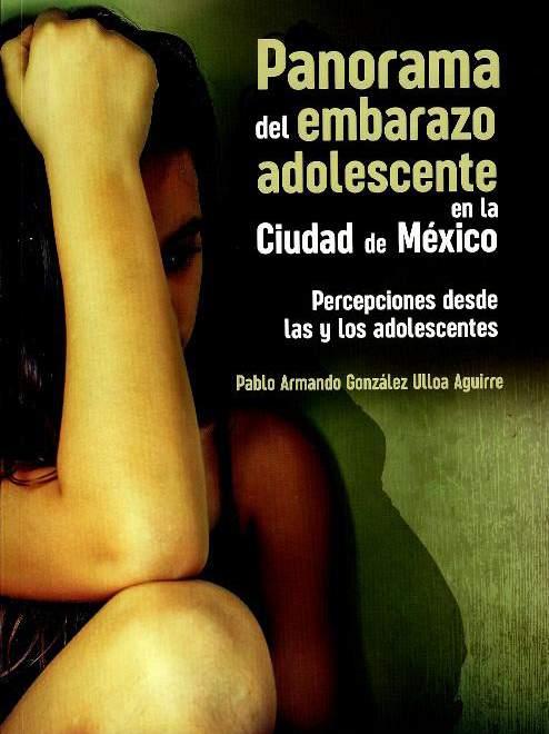 Panorama del embarazo adolescente en la Ciudad de México: percepciones desde las y los adolescentes