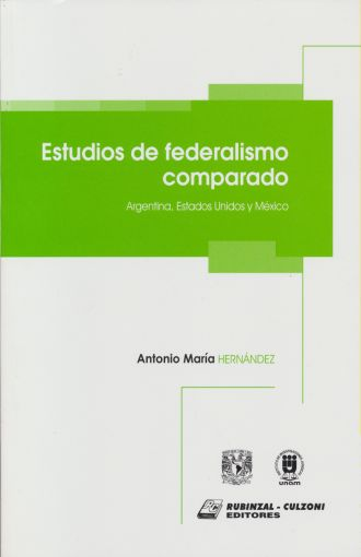 Estudios de federalismo comparado Argentina, Estados Unidos y México