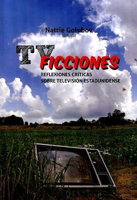 TVFicciones: reflexiones críticas sobre televisión estadunidense