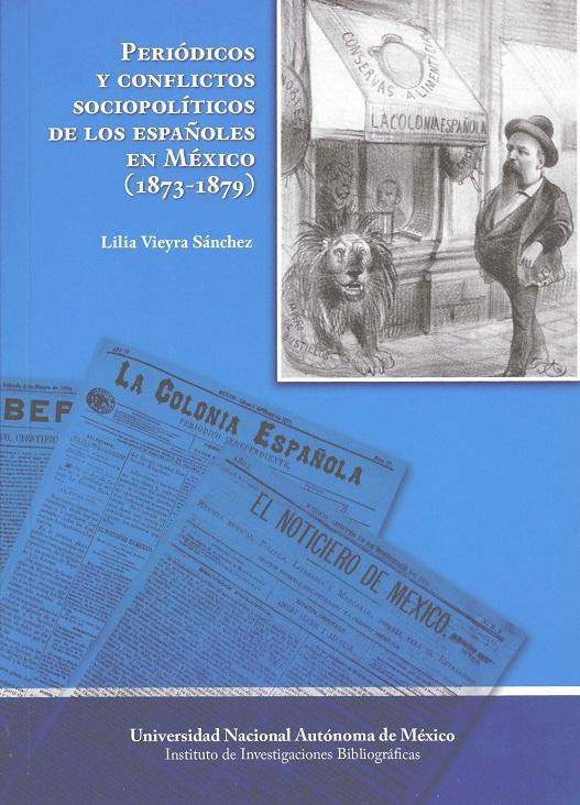 Periódicos y conflictos sociopolíticos de los españoles en México: 1873-1879