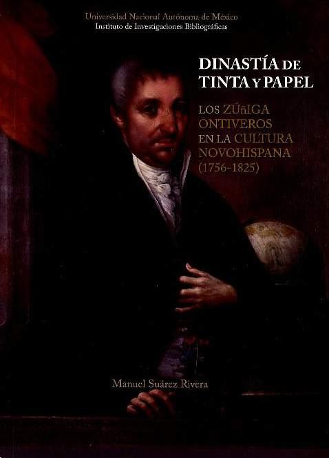 Dinastía de tinta y papel: los Zúñiga Ontiveros en la cultura novohispana: 1756-1825