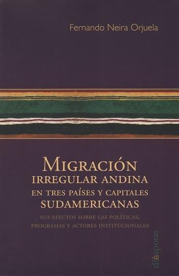 Migración irregular andina en tres países y capitales sudamericanas.