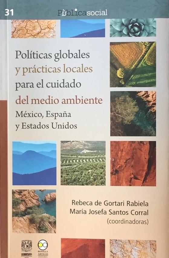 Políticas globales y prácticas locales para el cuidado del medio ambiente. México, España y Estados Unidos