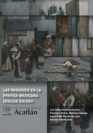 Las pasiones en la prensa mexicana (siglos XIX-XXI)