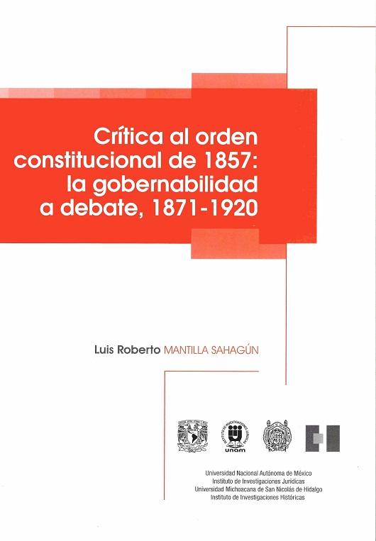 Crítica al orden constitucional de 1857: la gobernabilidad a debate, 1871-1920