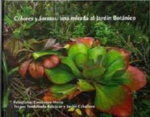 Colores y formas: una mirada al Jardín Botánico