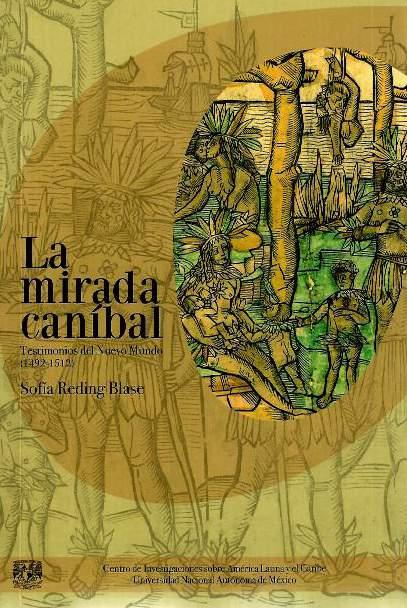 La mirada caníbal: testimonios del Nuevo Mundo (1492-1512)