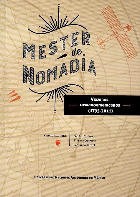 Mester de Nomadía: viajeros hispanoamericanos 1795-2011