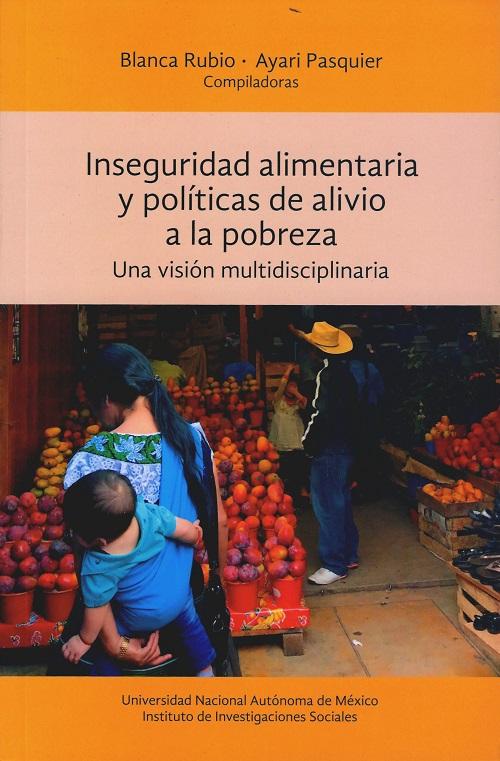 Inseguridad alimentaria y políticas de alivio a la pobreza. Una visión multidisciplinaria