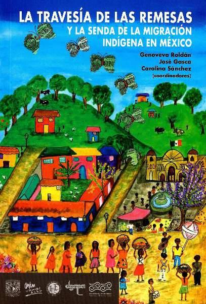 La travesía de las remesas y la senda de la migración indígena en México