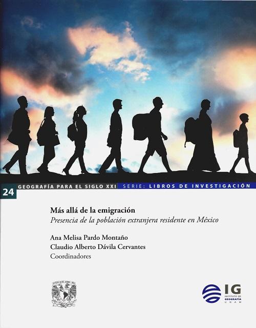 Mas allá de la emigración. Presencia de la población extranjera residente en México